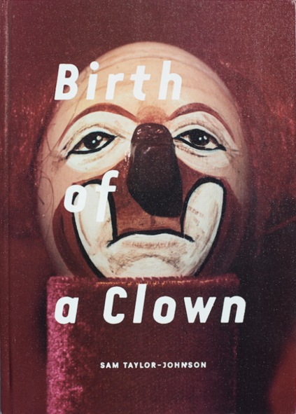 Sam Taylor-Johnson - Birth Of A Clown